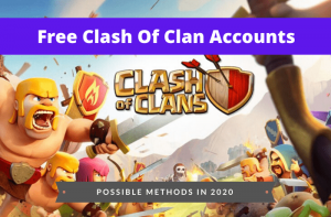 Free Clash of Clans Acounts